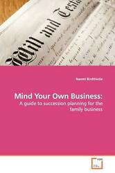 Mind Your Own Business: A guide to succession planning for the family business b