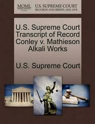 U.S. Supreme Court Transcript of Record Conley v. Mathieson Alkali Works (Englis