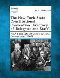 The New York State Constitutional Convention Directory Of Delegates And Staff E