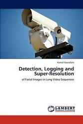 Detection, Logging And Super-resolution Of Facial Images In Long Video Sequence