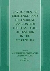 Environmental Challenges and Greenhouse Gas Control for Fossil Fuel Utilization