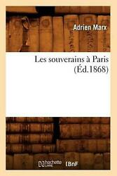 Les Souverains A Paris Ed.1868 By Marx A. French Paperback Book Free Shippin
