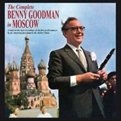 Benny Goodman - Complete Benny Goodman In Moscow New Cd