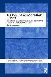 The Politics Of War Memory In Japan Progressive Civil Society Groups And Contes