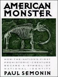 American Monster How The Nationand039s First Prehistoric Creature Became A Symbol Of