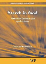 Starch In Food Structure Function And Applications By Ann-charlotte Eliasson