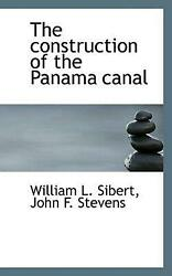 Construction Of The Panama Canal By William L. Sibert English Hardcover Book F
