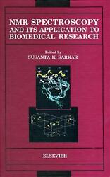 Nmr Spectroscopy And Its Application To Biomedical Research By Sarkar S.k. Sarka
