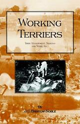 Working Terriers - Their Management Training and Work Etc. by J.C. Bristow-Nob