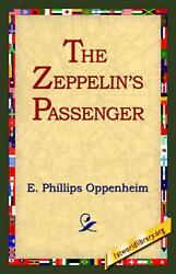 The Zeppelinand039s Passenger By E. Phillips Oppenheim English Hardcover Book Free