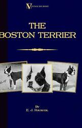 The Boston Terrier by E.J. Rousuck (English) Hardcover Book Free Shipping!