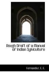 Rough Draft Of A Manual Of Indian Sylviculture By E.e. Fernandez English Hardc