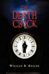 The Death Clock By William B. Keller English Hardcover Book Free Shipping