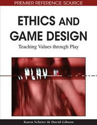 Ethics And Game Design Teaching Values Through Play By David Gibson English H