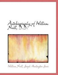 Autobiography Of William Neill D.d. By Joseph Hunting Jones English Hardcover