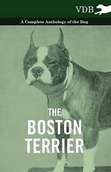 Boston Terrier - a Complete Anthology of the Dog - (English) Hardcover Book Free