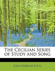 The Cecilian Series Of Study And Song By John Wheeler Tufts English Hardcover