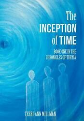 The Inception Of Time Book One In The Chronicles Of Turyia By Terri-ann Millman