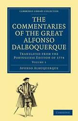 The Commentaries Of The Great Afonso Dalboquerque, Second Viceroy Of India 4 Vol