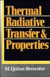 Thermal Radiative Transfer And Properties By M. Quinn Brewster English Hardcov