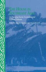 The House In Southeast Asia A Changing Social Economic And Political Domain E