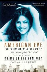American Eve Evelyn Nesbit Stanford White The Birth Of The It Girl And The