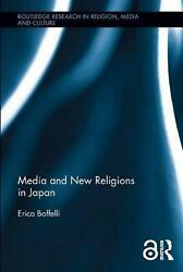 Media And New Religions Japanese Religion And Culture By Erica Baffelli Englis