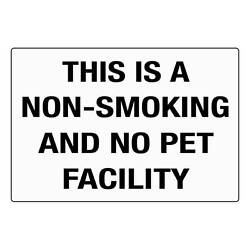 This Is A Non-smoking And No Pet Facility Aluminum Metal Sign