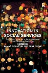 Innovation In Social Services The Public-private Mix In Service Provision Fisc