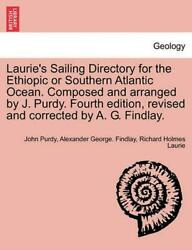 Laurie's Sailing Directory For The Ethiopic Or Southern Atlantic Ocean. Composed