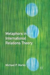 Metaphors In International Relations Theory By M. Marks English Paperback Book
