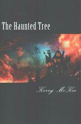 The Haunted Tree by Miss Kerry McKie (English) Paperback Book Free Shipping!