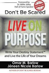 Donand039t Be Scared Live On Purpose Write Your Destiny Statement And Live The Life