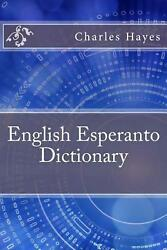 English Esperanto Dictionary by Charles Frederic Hayes (English) Paperback Book