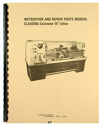 Clausing Colchester 15 Lathe Instruction And Repair Parts List Manual 45