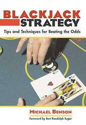 Blackjack Strategy Tips And Techniques For Beating The Odds By Michael Benson
