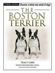 The Boston Terrier [With Dog Training DVD] by Tracy Libby (English) Hardcover Bo
