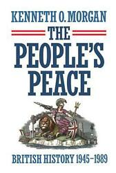 The People's Peace British History 1945-1989 By Kenneth O. Morgan English Har