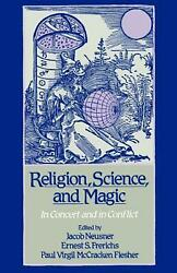 Religion, Science, And Magic In Concert And In Conflict By Jacob Neusner Engli