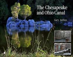 The Chesapeake And Ohio Canal By Gary Anthes English Hardcover Book Free Shipp