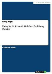 Using Social Semantic Web Data For Privacy Policies By Emily Kigel English Pap