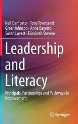 Leadership And Literacy Principals Partnerships And Pathways To Improvement By