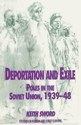 Deportation And Exile Poles In The Soviet Union, 1939-48 By Keith Sword Englis