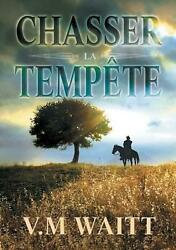 Chasser la temp by V.M Waitt French Paperback Book Free Shipping