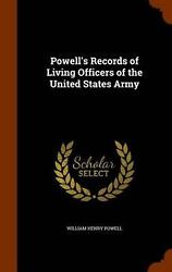 Powelland039s Records Of Living Officers Of The United States Army By William Henry P