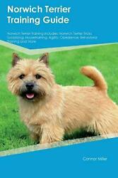 Norwich Terrier Training Guide Norwich Terrier Training Includes by Isaac Turner