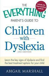 The Everything Parentand039s Guide To Children With Dyslexia Learn The Key Signs Of