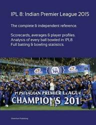 Ipl8 Indian Premier League 2015 By Simon Barclay English Paperback Book Free