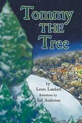 Tommy The Tree A Christmas Dream Come True By Leora Lambert English Hardcover