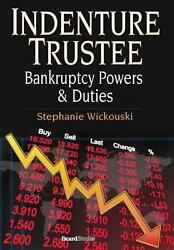 Indenture Trustee - Bankruptcy Powers And Duties By Stephanie Wickouski English